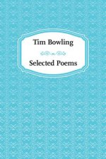 Tim Bowling: Selected Poems
