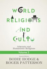 World Religions and Cults Volume 3: Materialistic and Naturalistic Religions