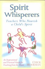 Spiritwhispers: Teachers Who Teach to a Student Spirit