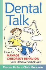 Dental Talk: How to Manage Chrildren's Behavior with Effective Verbal Skills