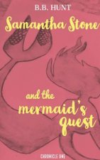 Samantha Stone and the Mermaid's Quest