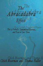 The Abracadabra Effect the 13 Verbally Transmitted Diseases and How to Cure Them