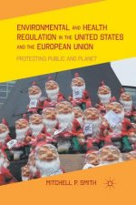 Environmental and Health Regulation in the United States and the European Union
