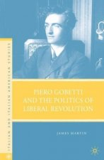 Piero Gobetti and the Politics of Liberal Revolution