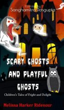 Scary Ghosts and Playful Ghosts