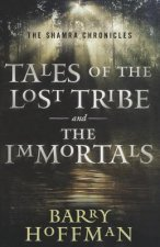 The Shamra Chronicles: Tales of the Lost Tribe and the Immortals