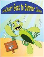Shelbert Goes to Summer Camp