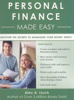 Personal Finance Made Easy: The Essential Workbook to Manage Your Money Wisely