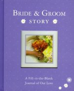 Bride & Groom Story: A Fill-In-The-Blank Journal of Our Love