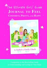 The Ultimate Girls' Guide Journal to Feel Confident, Pretty and Happy
