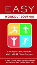 Easy Workout Journal: The Fastest Way to Get Fit - Works with All Fitness Programs