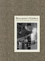 Beaumont's Kitchen: Lessons on Food, Life, and Photography with Beaumont Newhall