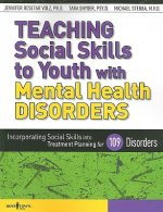 Teaching Social Skills to Youth with Mental Health Disorders: Incorporating Social Skills Into Treatment Planning for 109 Disorders