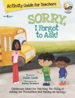 Sorry, I Forgot to Ask! Activity Guide for Teachers