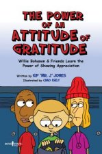 The Power of Attitude of Gratitude: Willie Bohanon and Friends Learn the Power of Showing Appreciation