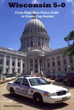 Wisconsin 5-0: From High-Risk Police Calls to Comic Cop Stories