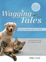 Wagging Tales: Every Animal Has a Tale: Conversations with Our Animal Friends