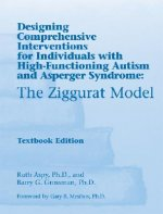 The Ziggurat Model: Designing Comprehensive Interventions for Individuals with High-Functioning Autism and Asperger Syndrome