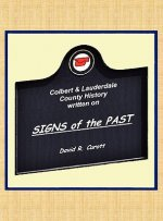 Signs of the Past - A Pictorial History of Lauderdale & Colbert Counties, Al