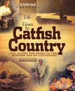 Life & Times in Catfish Country: All Along the Road to the Modern Age of Catfishing