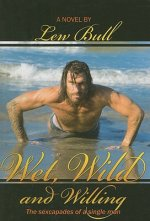 Wet, Wild and Willing: The Sexcapades of a Single Man