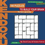 KenDoku, Volume 1: 100 Puzzles to Build Your Brain