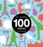 100 Shapes: 10 + 1 Stencils [With Stencils]