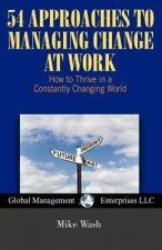 54 Approaches to Managing Change at Work