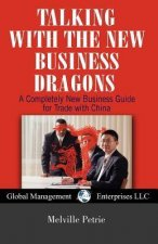 Talking to the New Business Dragons: A Completely New Business Guide