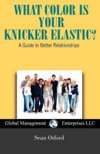 What Color Is Your Knicker Elastic? a Guide to Better Relationships