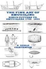 The Fine Art of Smuggling: King's Cutters vs. Smugglers - 1700-1855
