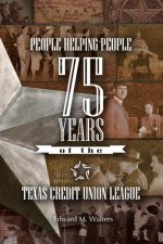 People Helping People: 75 Years of the Texas Credit Union League