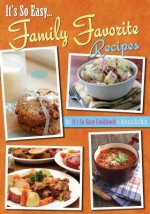 It's So Easy... Family Favorite Recipes