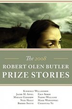 The Robert Olen Butler Prize Stories 2008