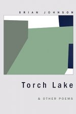 Torch Lake & Other Poems