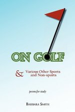 On Golf: And Other Sports & Non-Sports