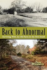 Back to Abnormal: Surviving with an Old Farm in the New South