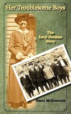 Her Troublesome Boys: The Lucy Furman Story
