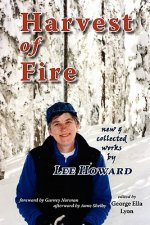 Harvest of Fire: New & Collected Works by Lee Howard