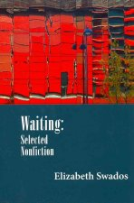 Waiting: Selected Nonfiction