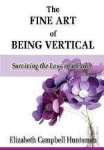 The Fine Art of being Vertical
