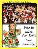 How to Make Yarn Dolls Volume 1