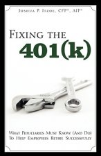 Fixing the 401(k): What Fiduciaries Must Know (and Do) to Help Employees Retire Successfully