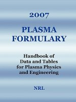 2007 Plasma Formulary - Handbook of Data and Tables for Plasma Physics & Engineering
