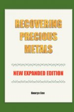 Recovering Precious Metals from Waste - Expanded Edition