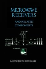 Microwave Receivers and Related Components - Electronic Engineering Series
