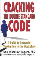 Cracking the Double Standard Code: A Guide to Successful Navigation in the Workplace