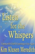 Listen for the Whispers: Coping with Grief and Learning to Live Again