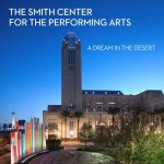 The Smith Center for the Performing Arts: A Dream in the Desert
