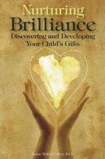 Nurturing Brilliance: Discovering and Developing Your Child's Gifts